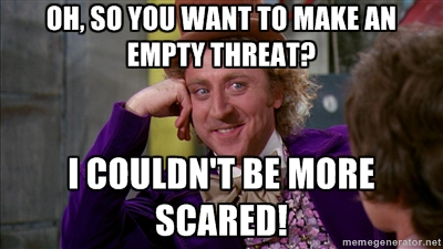 Willy-Wonka-empty-threat-quote